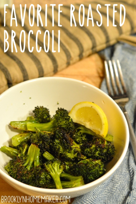 favorite roasted broccoli | Brooklyn Homemaker
